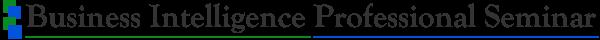 Business Intelligence Professional Seminar(ビジネス・インテリジェンス・プロフェッショナル・セミナー)